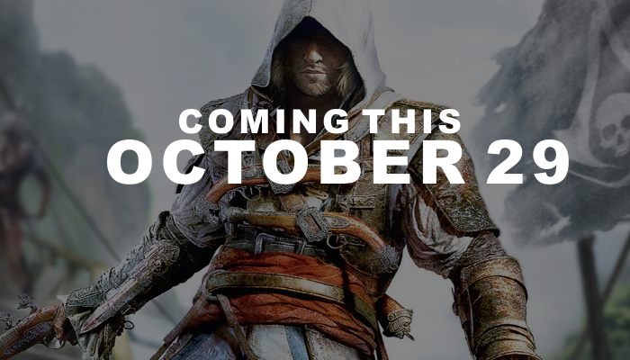 ASSASSINS CREED BLACKFLAG OCTOBER 29 2013